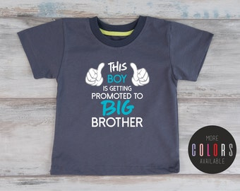 Big Brother Announcement Shirt, Promoted To BIG BROTHER Shirt, This Boy Is Getting Promoted to Big Brother, More Colors Available