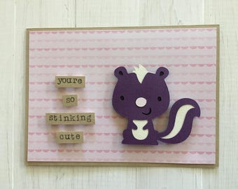 You're So Stinking Cute Skunk Card