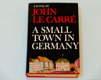 John Le Carre - A Small Town in Germany - Espionage Novel - First American Edition Coward McCann 1968 - Vintage Hardcover Fiction Book