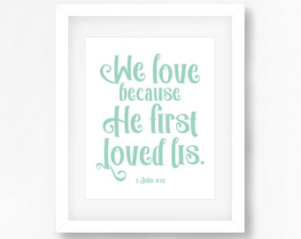 Bible Verse John 4:19 Digital Print - INSTANT DOWNLOAD Scripture Art - Mint Quote Wall Art - Christian Art