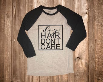 Dog Hair Don't Care Women's Raglan Shirt