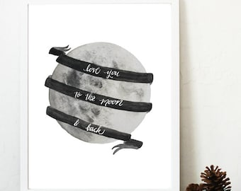 Love you to the moon and back print, watercolor moon print, love you print, couples gift, painted moon, anniversary gift, nursery moon art