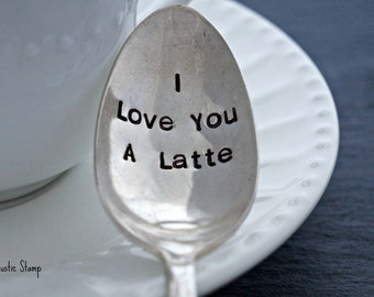 I Love You A Latte. Stamped Spoon. Vintage Spoon. Coffee Spoon. Tea Spoon. Valentine's Day Gift. Hand Stamped Silverware by The Rustic Stamp
