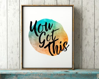 You Got This Inspirational Quote Poster- Positive Quotes about Life, Inspirational Quote Print, Motivational Wall Decor, College Room Print