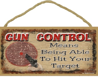 """GUN CONTROL Means Being Able To Hit Your Target Hunting Man Cave Bar 5"""" x 10"""" SIGN Plaque Decor"""