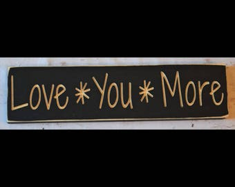 Love*You*More, Custom carved wood sign in black