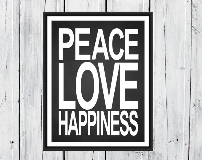 Peace Love Happiness - Chalkboard Print -  Family Art Print - Custom Colors - Large Sizes - Dorm Decor