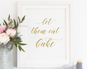 Printable. let them eat cake sign, cake sign, wedding cake sign, dessert table decor, dessert table sign, cake table sign, funny cake, 00L3