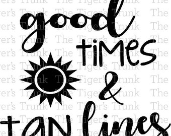 Good Times and Tan Lines svg | Summer Shirt svg | cutting files svg, jpg, dxf, gsp, pdf, & studio 3