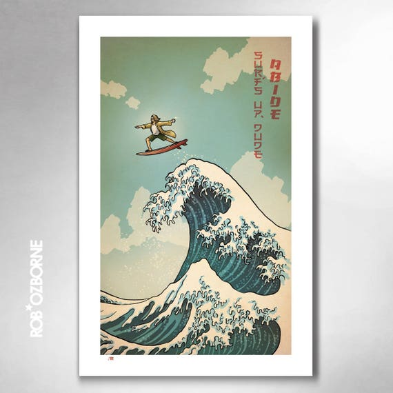 SURFS UP DUDE - Great Wave Inspired Big Lebowski Banzai Limited Edition Art Print 11x17 by Rob Ozborne