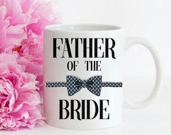 Father of the Bride Mug   Wedding Coffee Mug   Mug for Brides Father   Gift for Father of the Bride   Wedding Gift for Dad   Wedding Mug