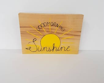 Good morning sunshine, hand painted on barn board wood