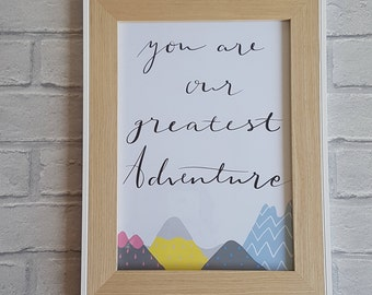 You are our greatest adventure, you are our biggest adventure print, adventure print, nursery decor, Baby shower gift, Nursery wall art