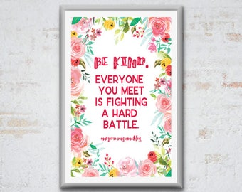 "11x17 Printable Quote by Marjorie Pay Hinckley - ""Be Kind..."""