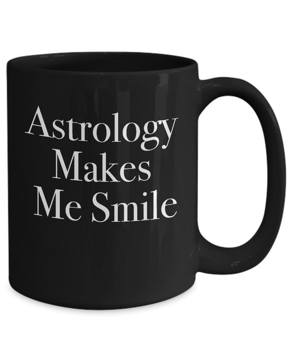 Astrology gifts for women - astrology makes me smile coffee tea black cup - astrology mug