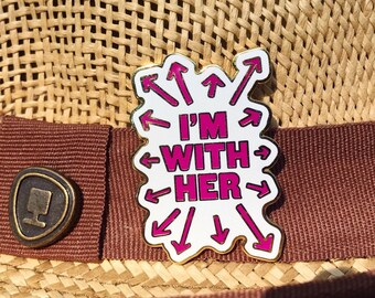Im With Her Activism Enamel Pin.