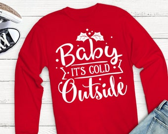 Christmas Long sleeve T, Baby it's Cold Outside, Monogrammed Long Sleeve, Christmas Gift