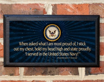 US Navy JFK Kennedy Short Quote Proud to Serve Wall Art Sign Plaque Gift Present Home Decor Vintage Style USNA Sailor Naval Academy Classic