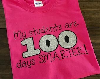 100th Day Teacher Shirt, Teacher Shirt, My Students Are 100 Days Smarter Shirt, 100th Day Teacher T-Shirt, 100th Day of School Shirt, Teach