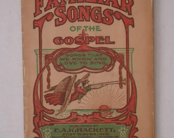 Antique Familiar Songs of the Gospel Hymnal published by E.A.K. Hackett
