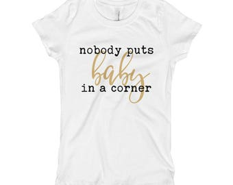 Dirty Dancing Nobody puts baby in a corner Girl's T-Shirt