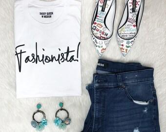 Fashionista / Statement Tee / Statement Tshirt / Graphic Tee / Statement Tshirt / T shirt