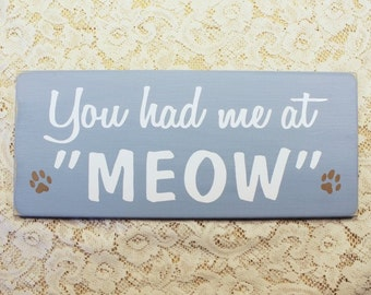 You Had Me at Meow Painted Wood Cat Sign Wall Decor Funny Cat Saying Wall Art