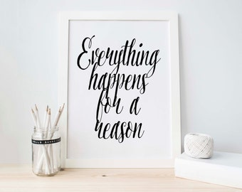 Everything Happens For A Reason, Black And White, Printable, Instant Download, Motivational Quote, Wall Art, Poster, Digital, Inspirational