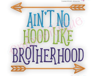 Ain't No Hood Like Brotherhood - funny family sibling design   -Instant Download Machine Embroidery Design