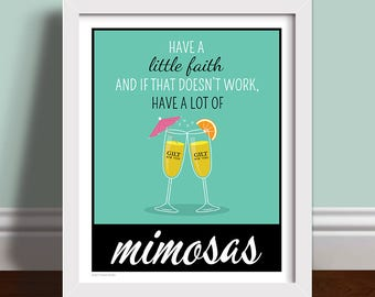 Have A Little Faith - Gossip Girl Mimosas Quote Art Print Poster