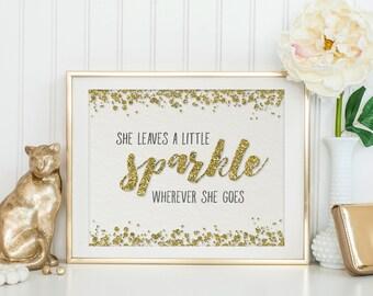 Printable Art - Quote Print - She Leaves A Little Sparkle - Glitter Print - Nursery Wall Art - Digital Art - Wall Art Print - Life Quote