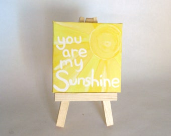 You Are My Sunshine acrylic mini painting on canvas gift