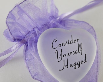 Frosted Heart Word Stone - Consider Yourself Hugged