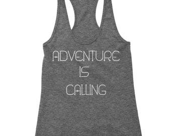 Adventure Is Calling  Racerback Tank Top for Women
