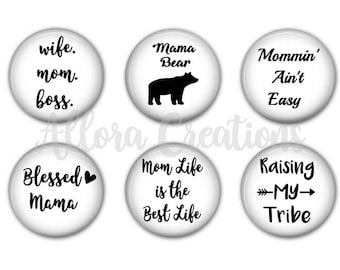 Mom Life Magnets, Mom Life Pinback Buttons, Magnets or Pinbacks