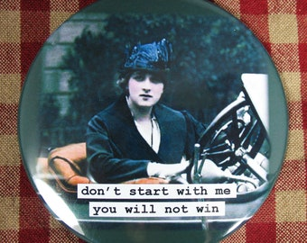 Funny office magnet. don't start with me, you will not win 3 inch mylar