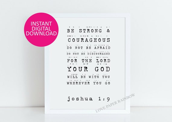 Be Strong and Courageous, Joshua 1:9, Bible verse print, Christian Nursery Wall Art, Christian Gift, Nursery Art, Printable Scripture
