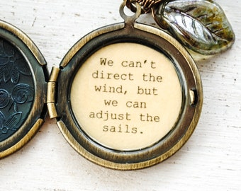 We can't direct the wind, but we can adjust the sails - Women's Locket - Nautical Jewelry - Encouragement
