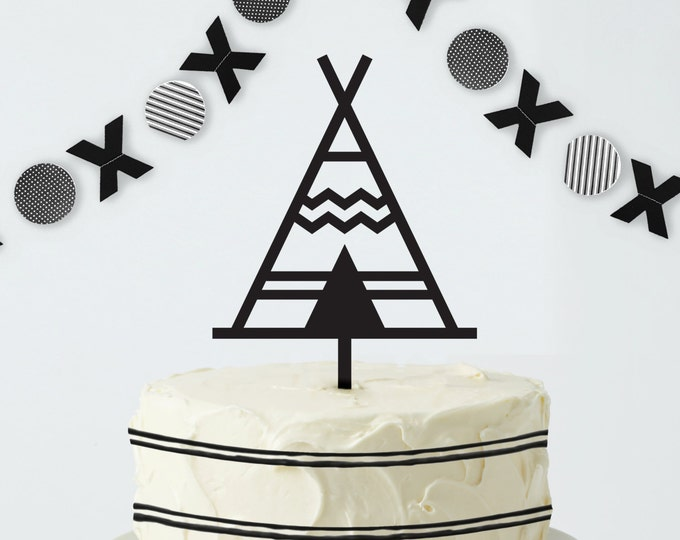 Teepee Cake Topper -Birthday Cake Topper- Acrylic or Wood