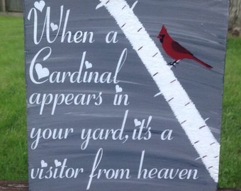 Cardinal Memorial When a Cardinal appears in your yard, it's a visitor from Heaven quote rustic wooden sign