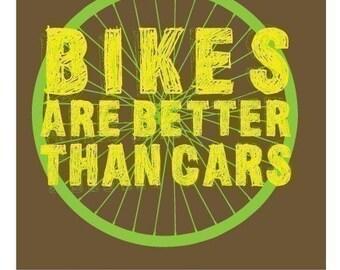 Bikes are Better than Cars T-shirt SIZES - S,M,L,XL,XXL