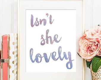 Isn't She Lovely - 8x10 Baby Girl Nursery Art, Nursery Decor, Inspirational Print, Printable Art, Nursery Print