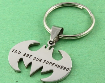You Are Our Superhero Keychain - Bat Keychain - Personalized Key Chain - Bat Key Ring - Superhero Keyring - Superhero Gift - Gift for Dad