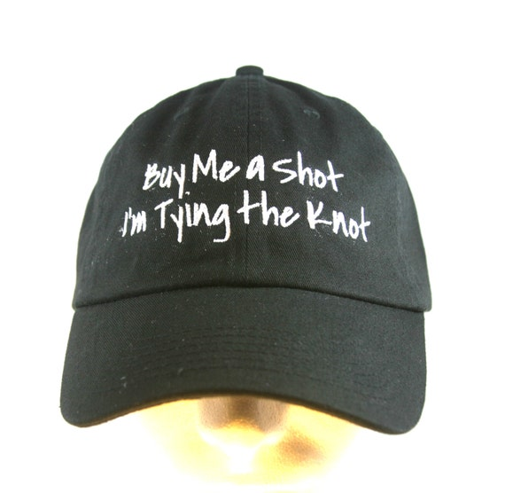 Buy Me a Shot I'm Tying the Knot - Ball Cap (Black with White Stitching)