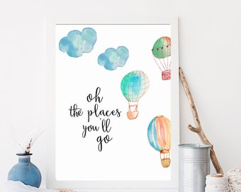Hot Air Balloon Oh the Places You'll Go Dr. Suess Quote Nursery Wall Art Print Digital Wall Art Boys Room Girls Room Whimsical Wall Art