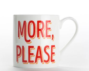 "NEW! Coffee Mug, Coffee Cup, ""More, Please"" Bone China Mug, NEW!"