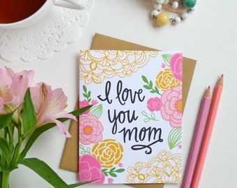 I love you Mom, I love you Mama, Happy Mother's Day, Mother's Day Card Floral, Pink, Pretty, Stationery, Hand Drawn, Illustration, Flowers