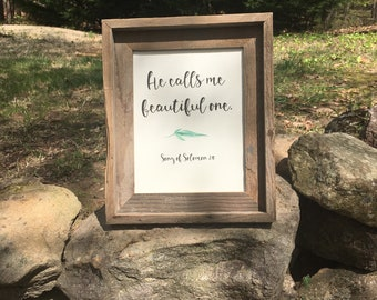 He Calls Me Beautiful One; Song of Solomon 2:10; Calligraphy Art; 5x7; 8x8; 8x10; 11x14; Christian Decor, Women, Birthday, Friendship