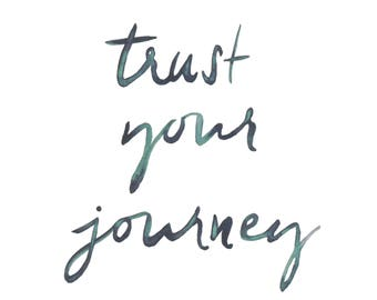 Trust your Journey, Wall art, Watercolor Print, Quote