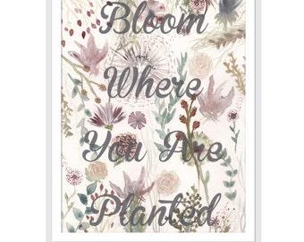 Botanical Watercolor Art, Flower Print, Watercolor Print, bloom where you are planted, Wall Art, Home Decor, Watercolor Art, Bedroom Decor